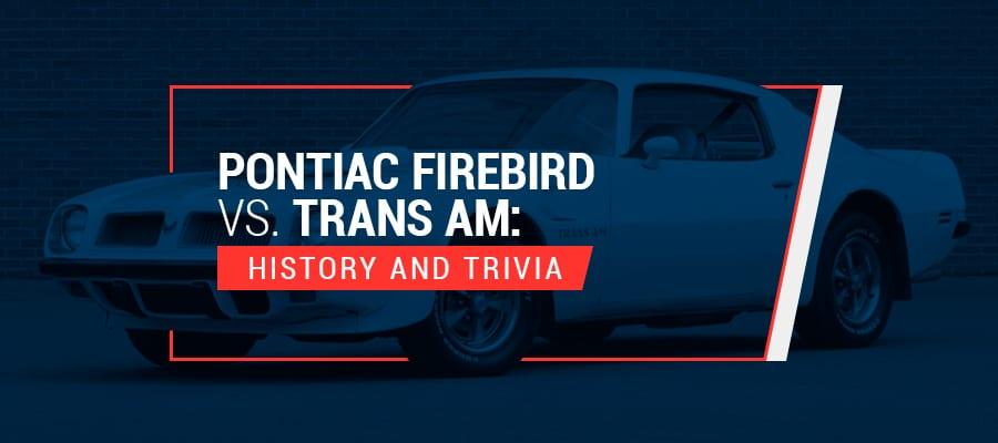 Pontiac Firebird vs Trans Am