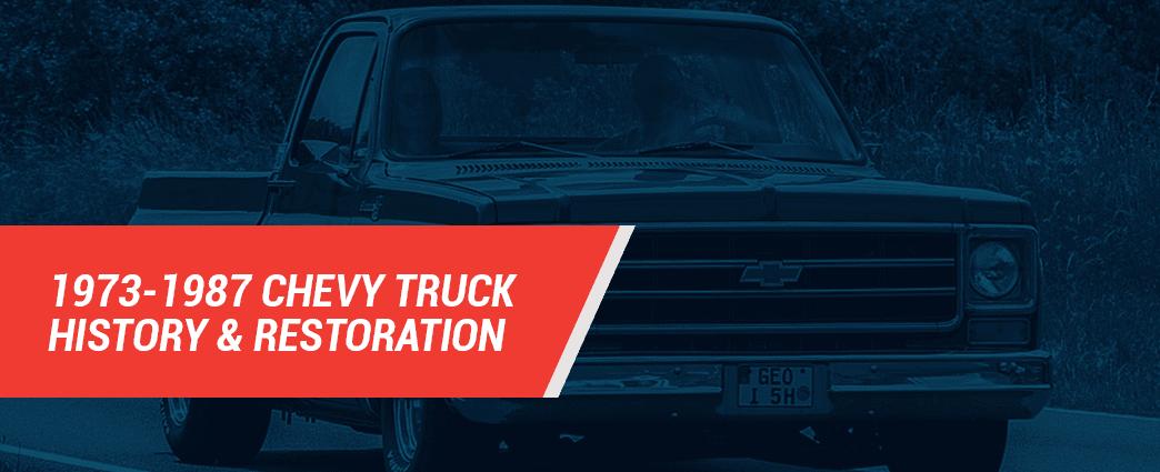 1973-1987 Chevy truck history & restoration