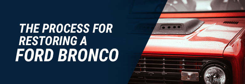 Ford Bronco Restoration Process