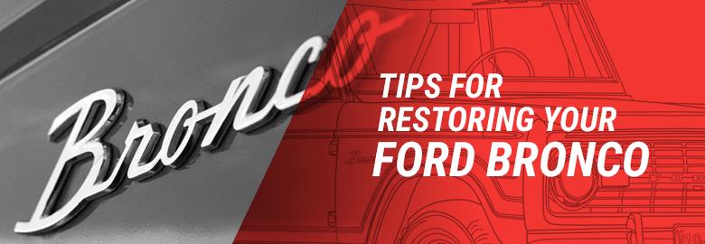Tips for Ford Bronco Restoration