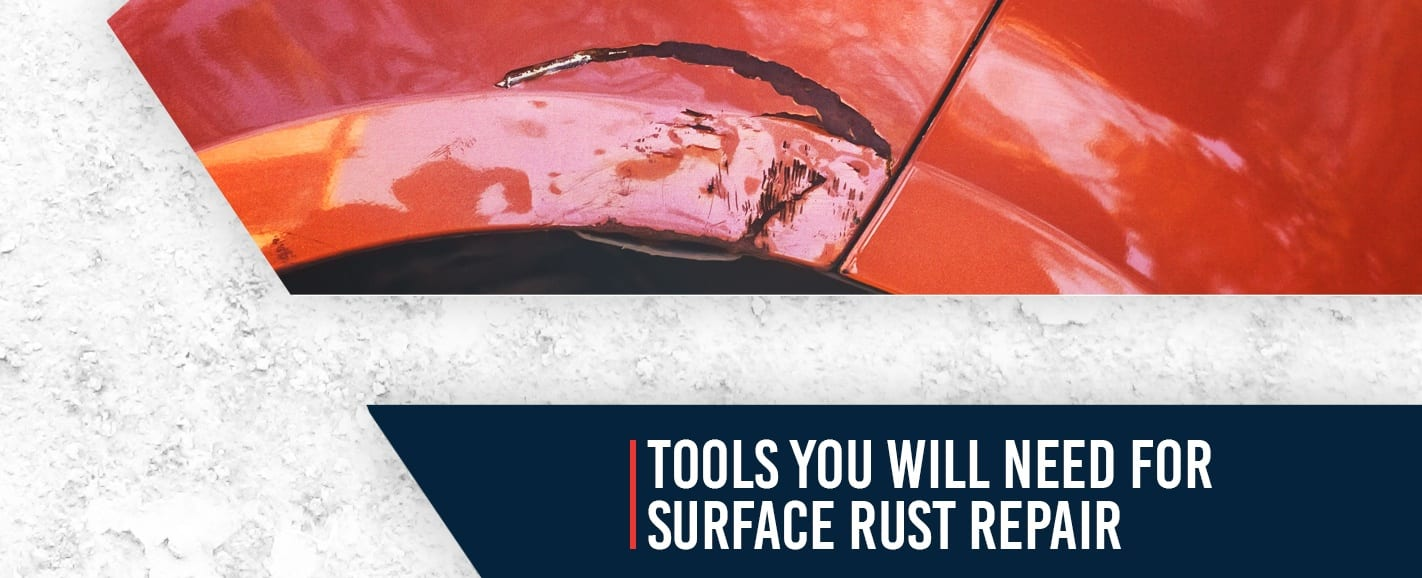 Tools You Will Need for Surface Rust Repair