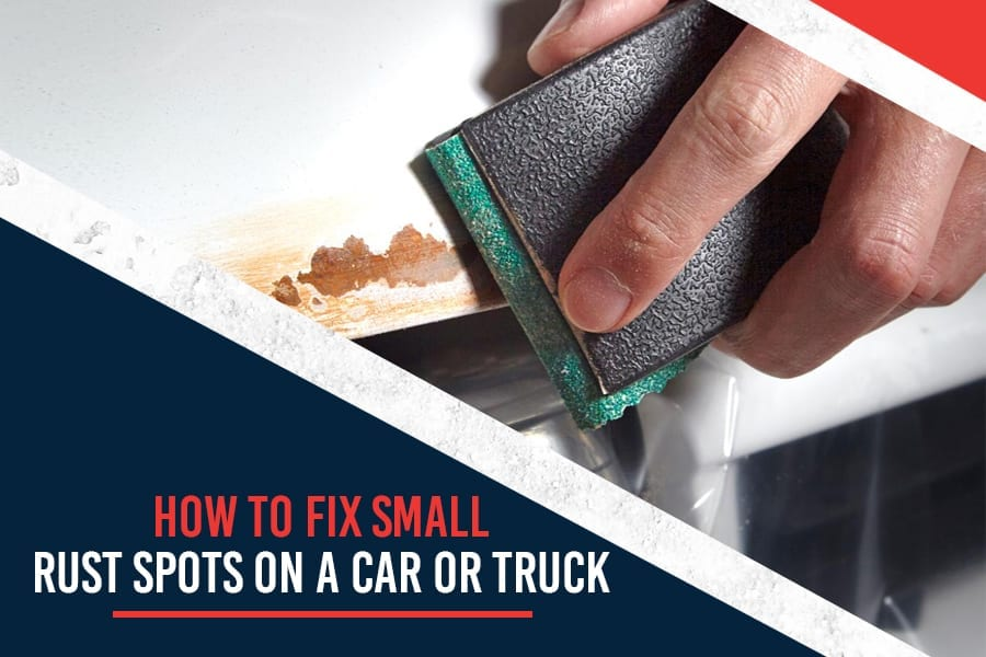 How to Fix Small Rust Spots on a Car or Truck